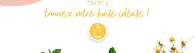 Etape 3 - Trouvez votre huile idéal